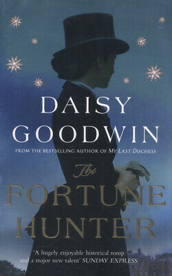 The fortune hunter by Daisy Goodwin (Paperback)