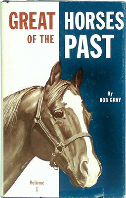 GREAT HORSES OF THE PAST Quarter Horse Book HC/DJ Bob Gray PEDIGREE RESEARCH