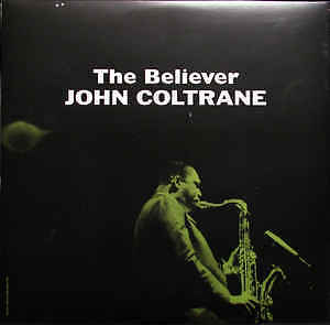 JOHN COLTRANE - THE BELIEVER LP NUMBERED AUDIOPHILE CLEAR VINYL 140g MINT/SEALED