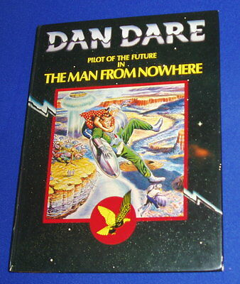 Dragons Dream. Dan Dare Pilot Of The Future In The Man From Nowhere 1. HC 1st.