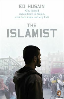 The Islamist: why I joined radical Islam in Britain, what I saw inside and why