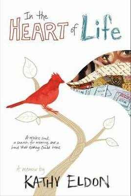 NEW - In the Heart of Life: A Memoir by Eldon, Kathy