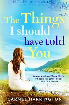Things I Should Have Told You: A Gripping, Emotional Page Turner That Will Make