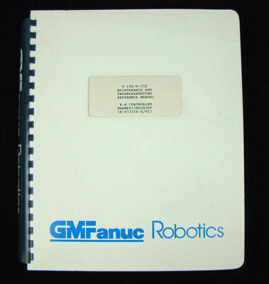 Fanuc Robotics P-100/P150 Maintenance and Troubleshooting Ref Manual