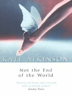 Not the end of the world by Kate Atkinson (Paperback)