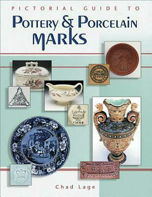 Pictorial Guide to Pottery and Porcelain Marks by Chad Lage (English) Hardcover