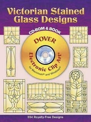 Victorian Stained Glass Designs [With CDROM] by Hywel G. Harris (English) Paperb