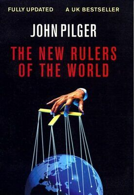 The new rulers of the world by John Pilger (Paperback)