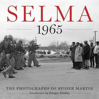 Selma 1965: The Photographs of Spider Martin by Spider Martin (English) Hardcove