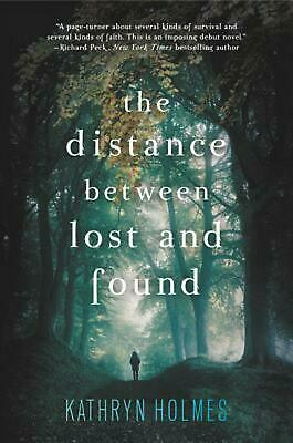 The Distance Between Lost and Found by Kathryn Holmes Paperback Book (English)