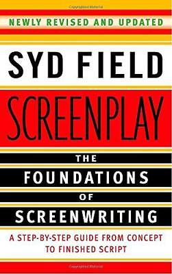 Screenplay: The Foundations of Screenwriting: A Step-by-Step Guide from Concept
