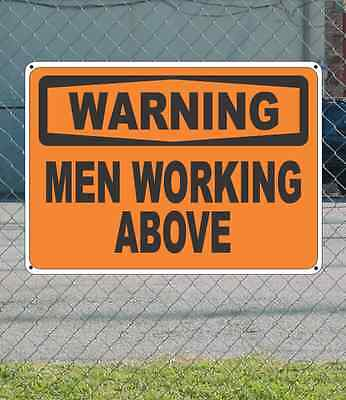 "WARNING Men Working Above OSHA Safety SIGN 10"" x 14"""