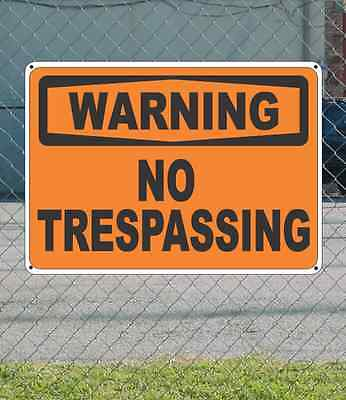 "WARNING No Trespassing - OSHA Safety SIGN 10"" x 14"""