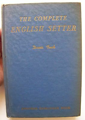 1951 1st Edition THE COMPLETE ENGLISH SETTER By DAVIS TUCK Illustrated