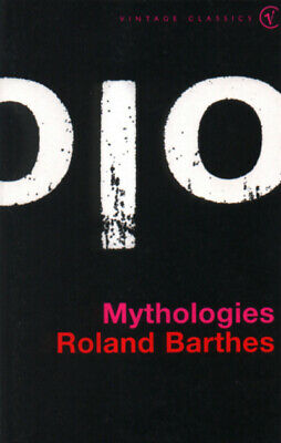 Vintage classics: Mythologies by Roland Barthes (Paperback)