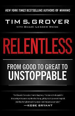 Relentless: From Good to Great to Unstoppable by Tim S. Grover (English) Hardcov