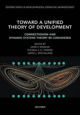 Toward a Unified Theory of Development: Connectionism and Dynamic Systems Theory