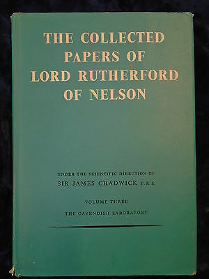 The Collected Papers Of Lord Rutherford Of Nelson Vol Iii - George Allen 1965