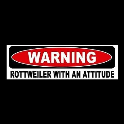 """""""WARNING: ROTTWEILER WITH AN ATTITUDE"""" decal BUMPER STICKER dog puppy breed sign"""