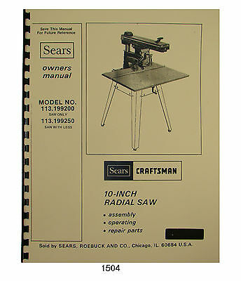 "Sears Craftsman 113.199200 & 113.199250 10"" Radial Arm Saw Owner Manual  #1504"
