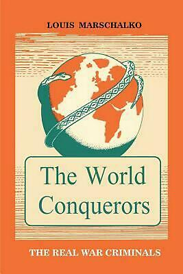 The World Conquerors by Louis Marschalko Paperback Book (English)