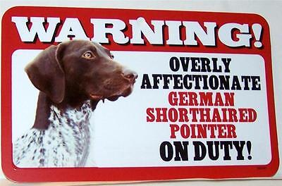 Warning Overly Affectionate German Shorthaired Pointer On Duty Dog Wall Sign