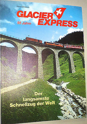 55 Years Glacier Express The slowest Express train of the world Hans Saleem å √