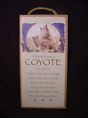 ADVICE FROM A COYOTE wood INSPIRATIONAL SIGN wall NOVELTY PLAQUE Wild animal NEW