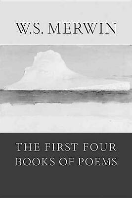 The First Four Books of Poems by W.S. Merwin Paperback Book (English)