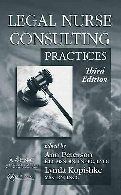 Legal Nurse Consulting Practices Set: Principles and Practices by Ann M. Peterso