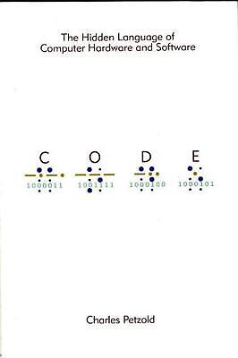 Code: The Hidden Language of Computer Hardware and Software by Charles Petzold (