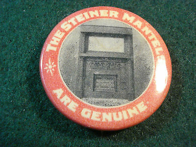 Celluloid Advertising Pinback Button The Steiner Mantles Are Genuine