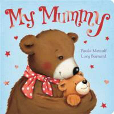 My Mummy by Paula Metcalf, Lucy Barnard (Board book), Children's Books, New