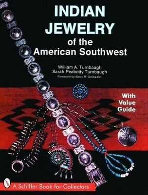 Indian Jewelry of the American Southwest by William A. Turnbaugh Paperback Book