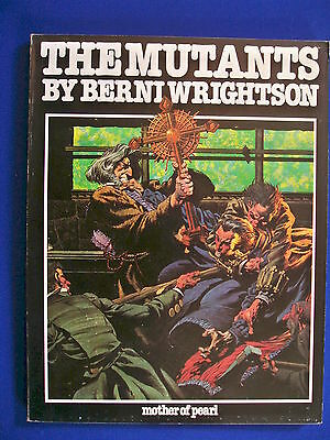 The Mutants: Berni Wrightson. Paperback 1980.1st edition (Mother of Pearl)  VFN.