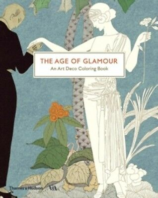 THE AGE OF GLAMOUR An Art Deco Colouring Book / V & A9780500420690