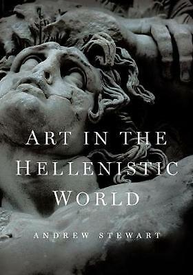 Art in the Hellenistic World: An Introduction by Andrew Stewart (English) Paperb