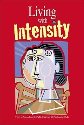 Living with Intensity: Understanding the Sensitivity, Excitability, and Emotiona