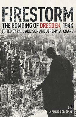 Firestorm: The Bombing of Dresden 1945 by Jeremy A Crang, Paul Addison | Paperba