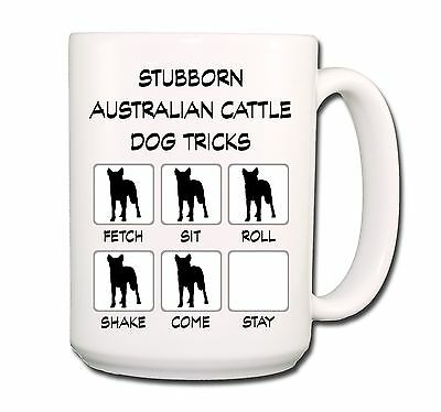 AUSTRALIAN CATTLE DOG Stubborn Tricks EXTRA LARGE 15oz COFFEE MUG