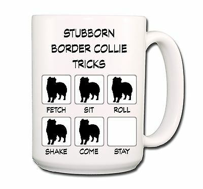 BORDER COLLIE Stubborn Tricks EXTRA LARGE 15oz COFFEE MUG
