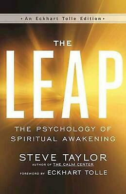 The Leap: The Psychology of Spiritual Awakening by Steve Taylor (English) Paperb