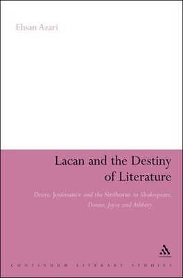Lacan and the destiny of literature by Ehsanullah Azari (Hardback)