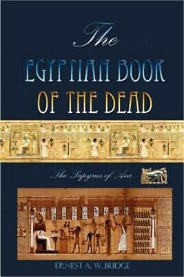 The Egyptian Book of the Dead: The Papyrus of Ani (Paperback or Softback)