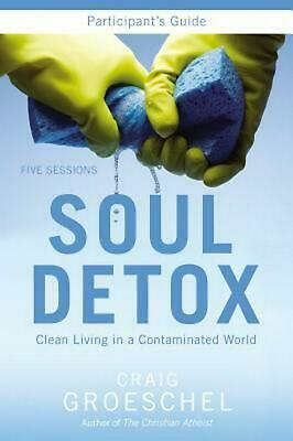 Soul Detox: Clean Living in a Contaminated World [With DVD] by Craig Groeschel (