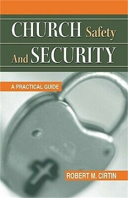 Church Safety and Security: A Practical Guide (Paperback or Softback)