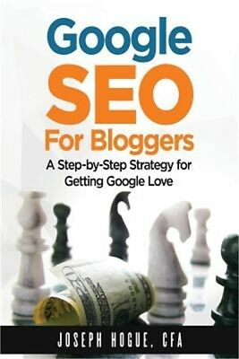 Google Seo for Bloggers: Easy Search Engine Optimization and Website Marketing f