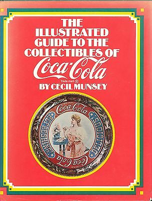 Illustrated Guide to the Collectibles of Coca-Cola, Cecil Munsey Hardcover 1972
