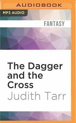 The Dagger and the Cross : A Novel of Crusades by Judith Tarr (2016, MP3 CD,...
