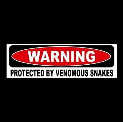 "Funny ""PROTECTED BY VENOMOUS SNAKES"" decal sign BUMPER STICKER rattlesnake cobra"